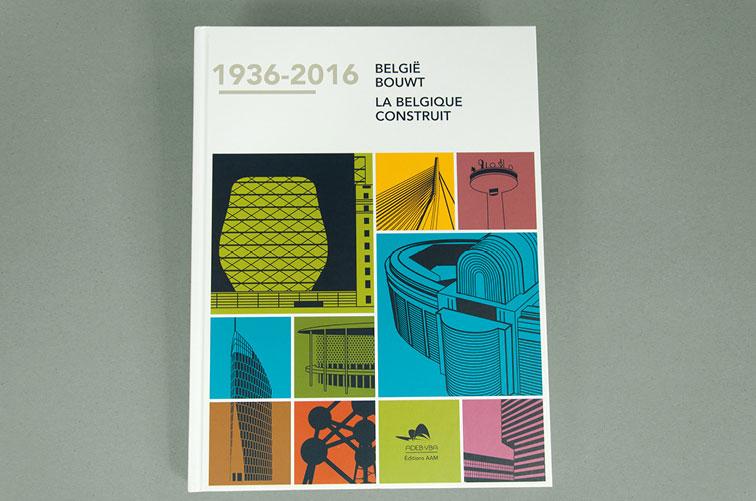 1936-2016 - La Belgique construit